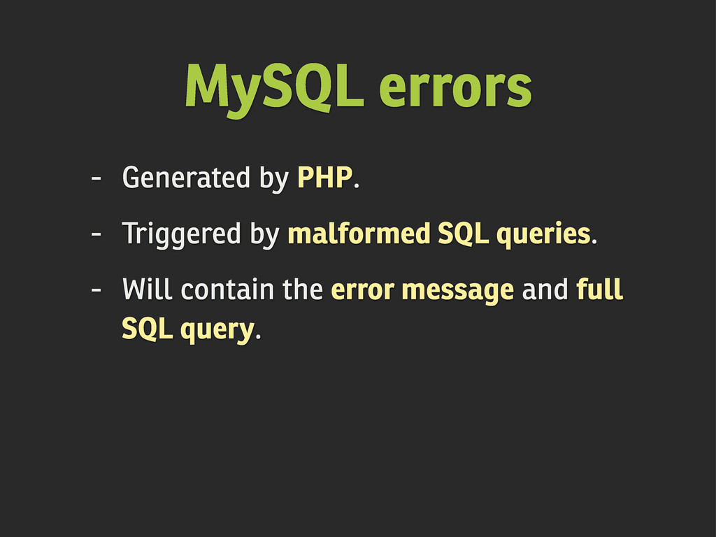 - Generated by PHP. - Triggered by malformed SQ...
