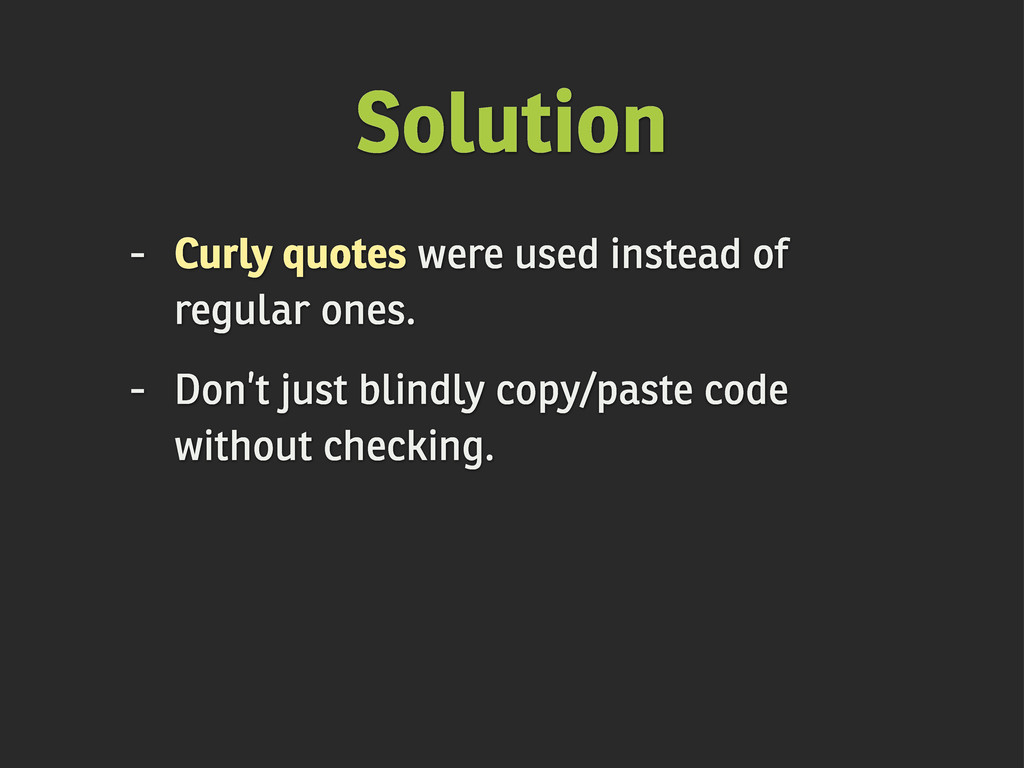 Solution - Curly quotes were used instead of re...