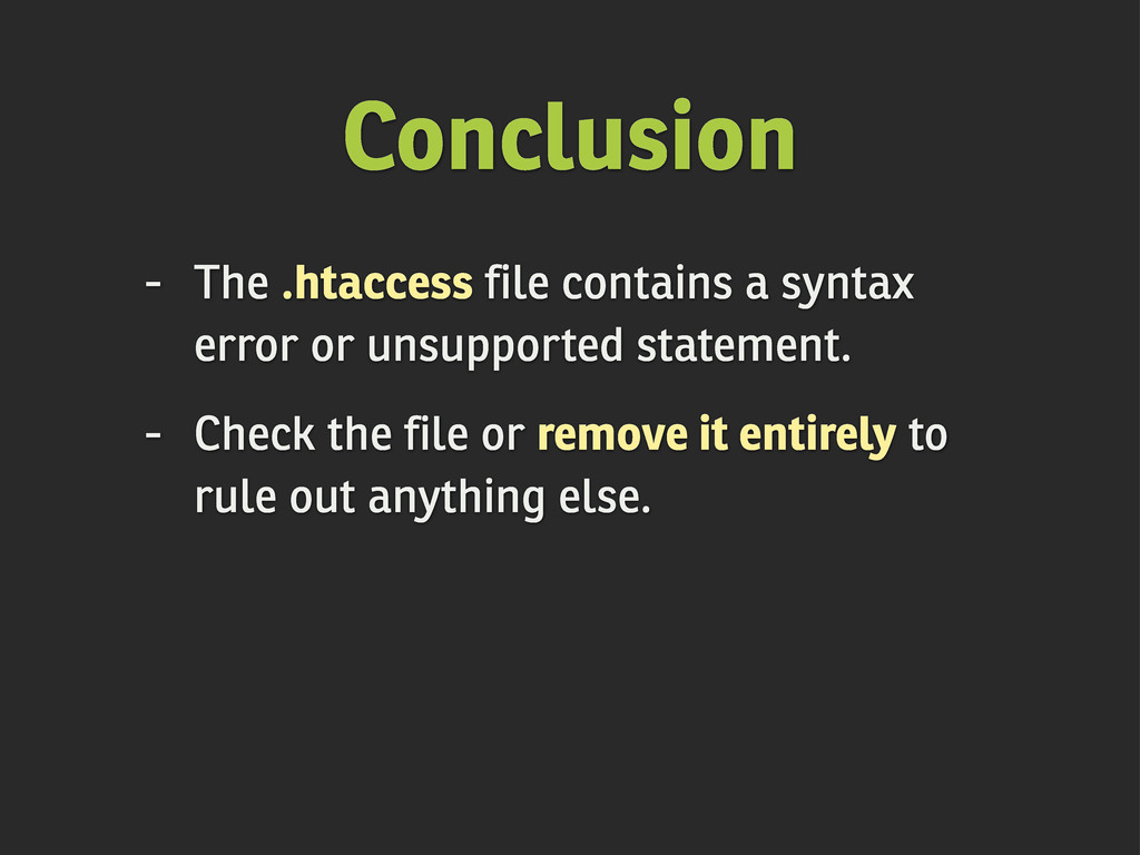Conclusion - The .htaccess file contains a synt...