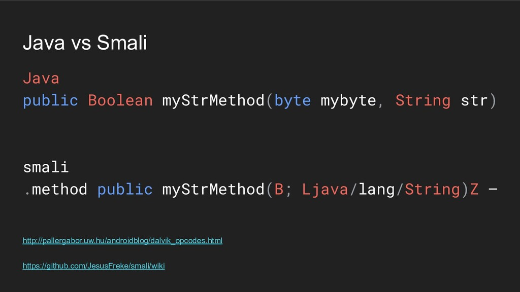 Java vs Smali Java public Boolean myStrMethod(b...