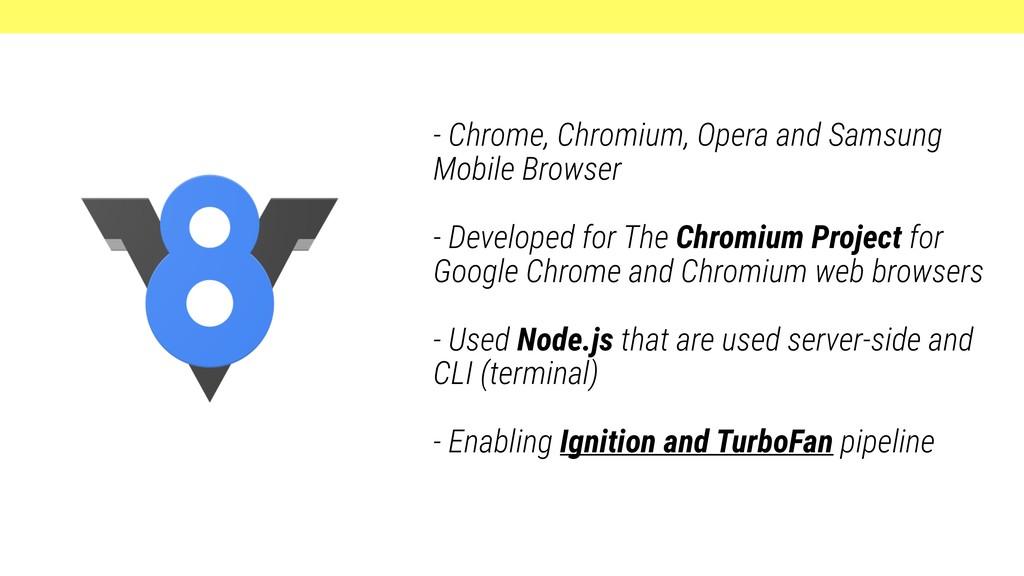 - Chrome, Chromium, Opera and Samsung Mobile Br...