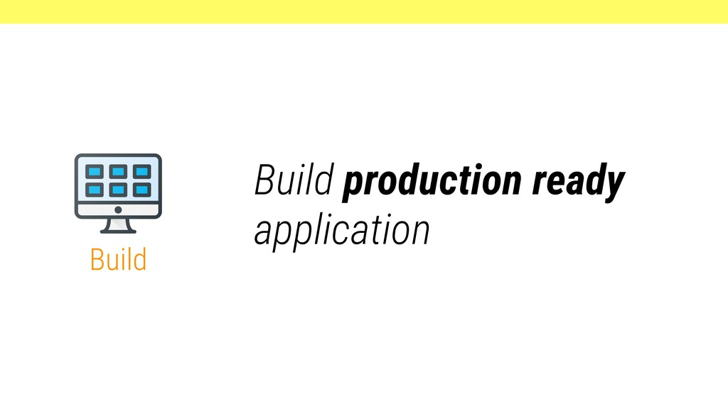 Build Build production ready application