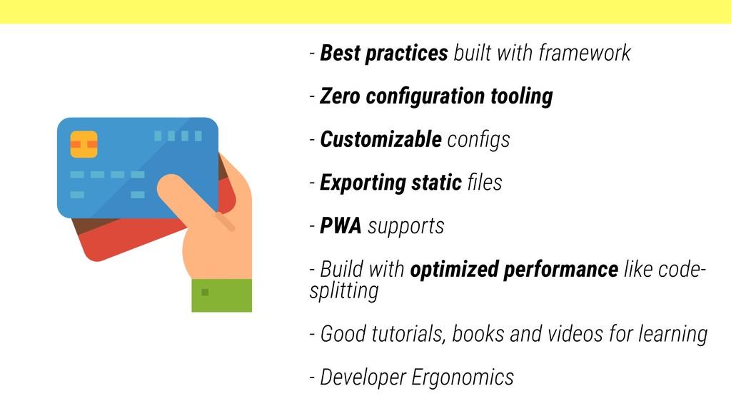 - Best practices built with framework - Zero co...