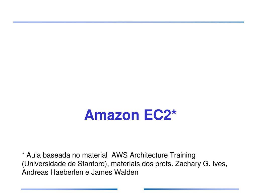 * Aula baseada no material AWS Architecture Tra...