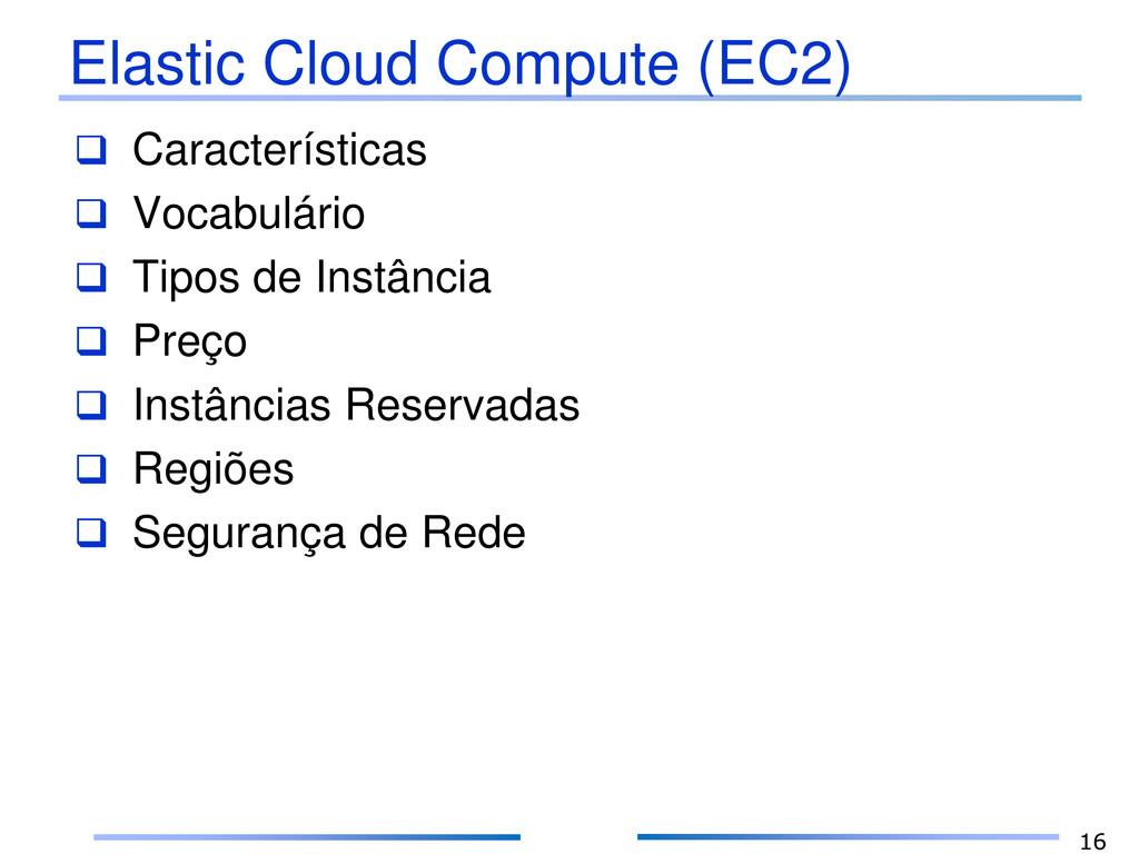 Elastic Cloud Compute (EC2)  Características ...
