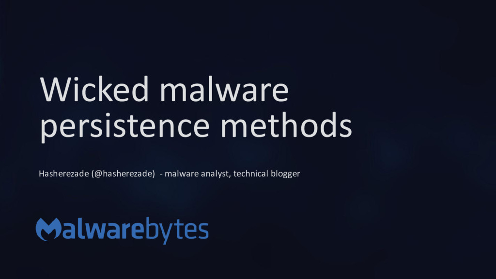 Wicked malware persistence methods Hasherezade ...