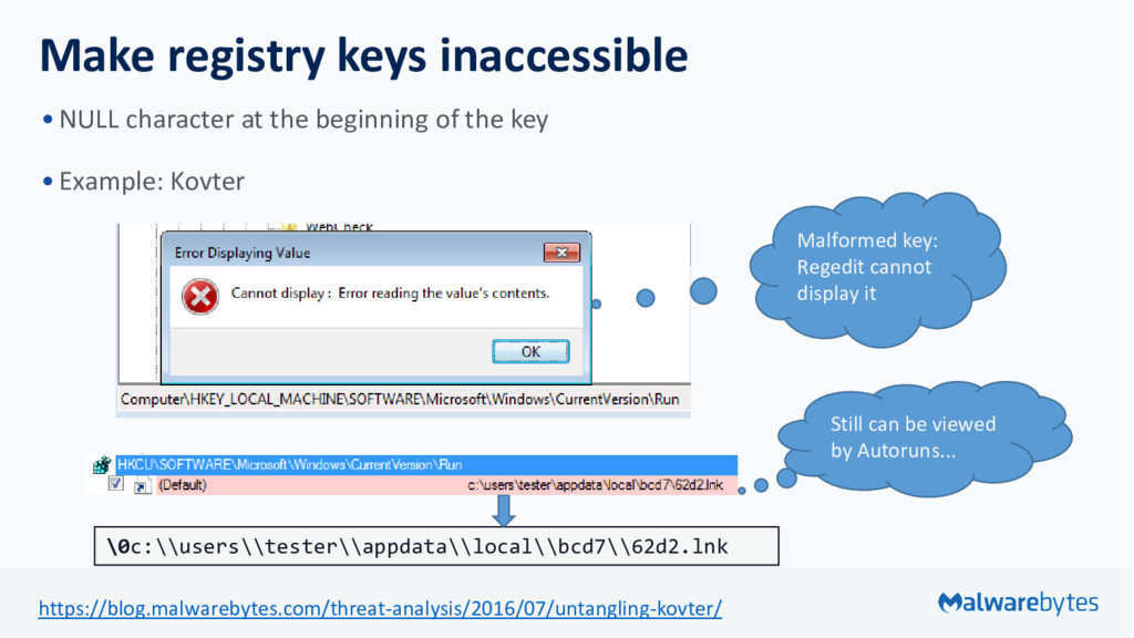 Make registry keys inaccessible •NULL character...