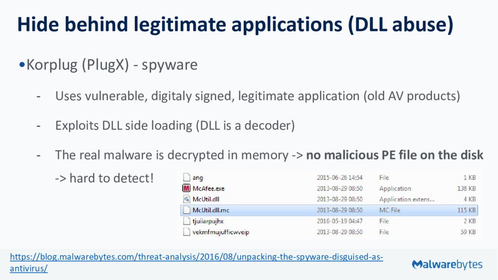 Hide behind legitimate applications (DLL abuse)...