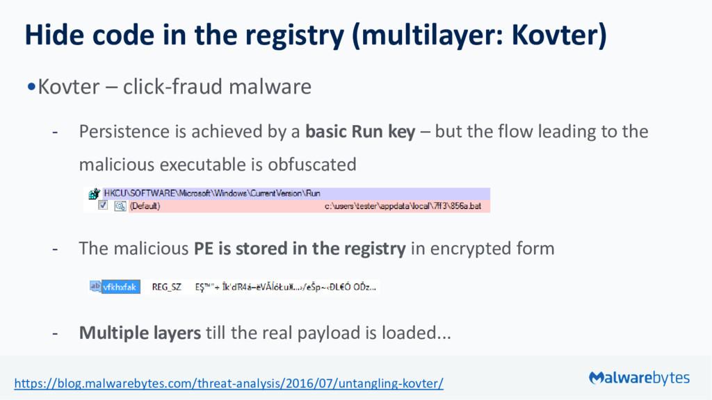 Hide code in the registry (multilayer: Kovter) ...