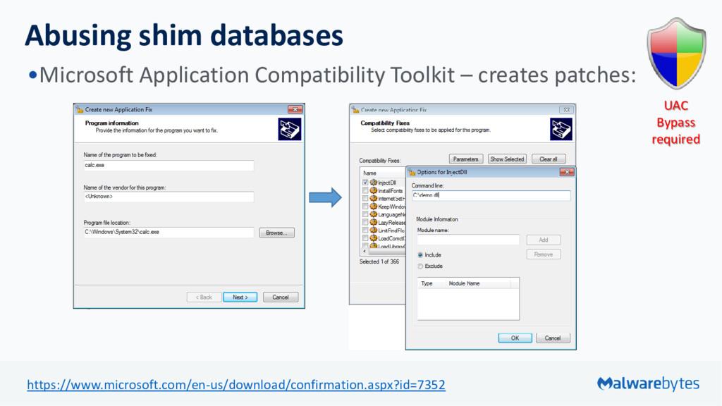 Abusing shim databases •Microsoft Application C...