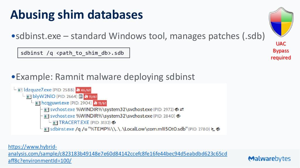 Abusing shim databases •sdbinst.exe – standard ...