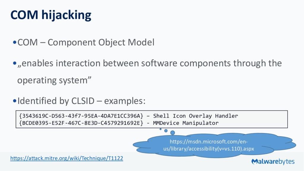 """COM hijacking •COM – Component Object Model •""""e..."""