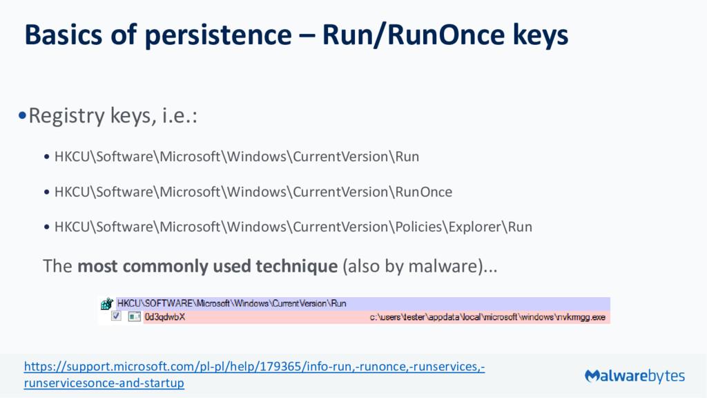 Basics of persistence – Run/RunOnce keys •Regis...