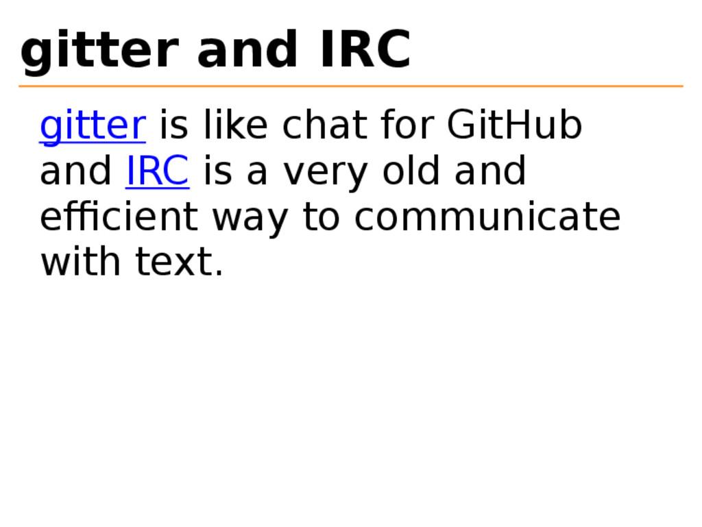 gitter and IRC gitter is like chat for GitHub a...