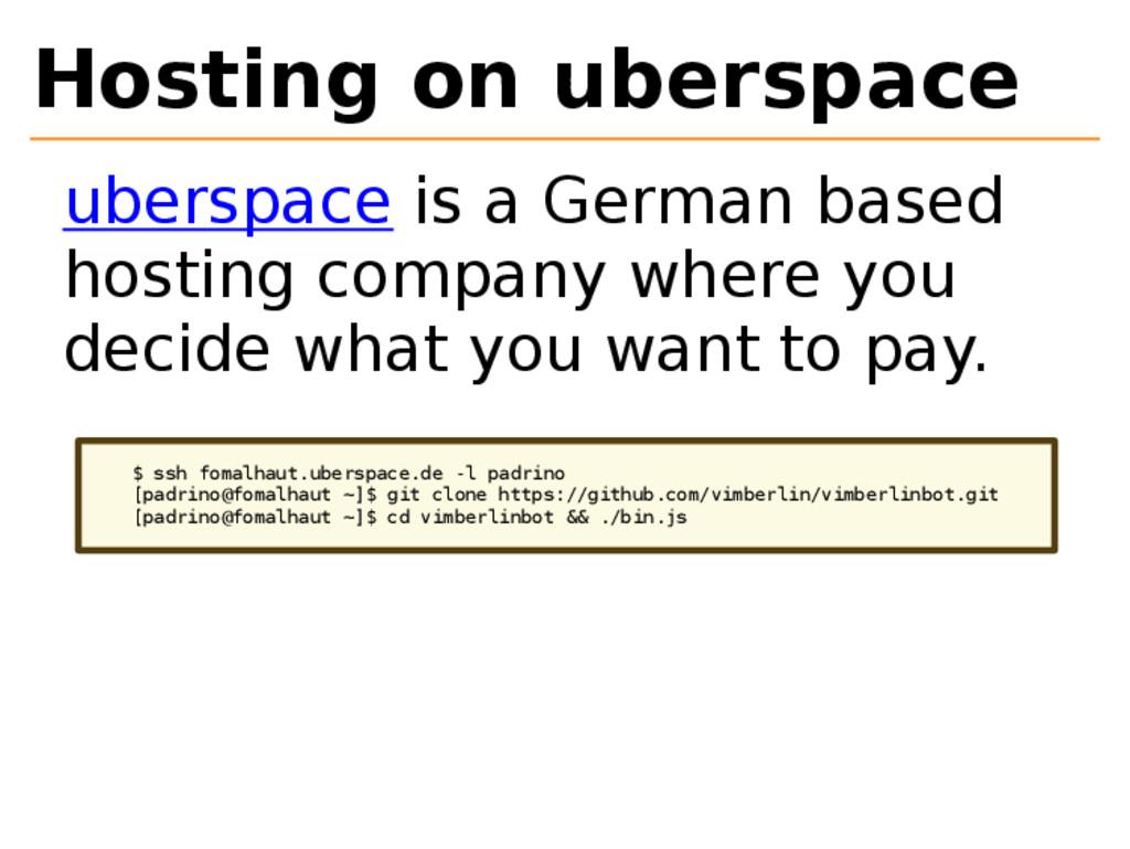 Hosting on uberspace uberspace is a German base...