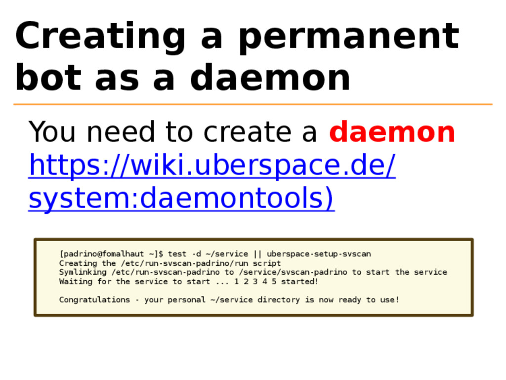 Creating a permanent bot as a daemon You need t...