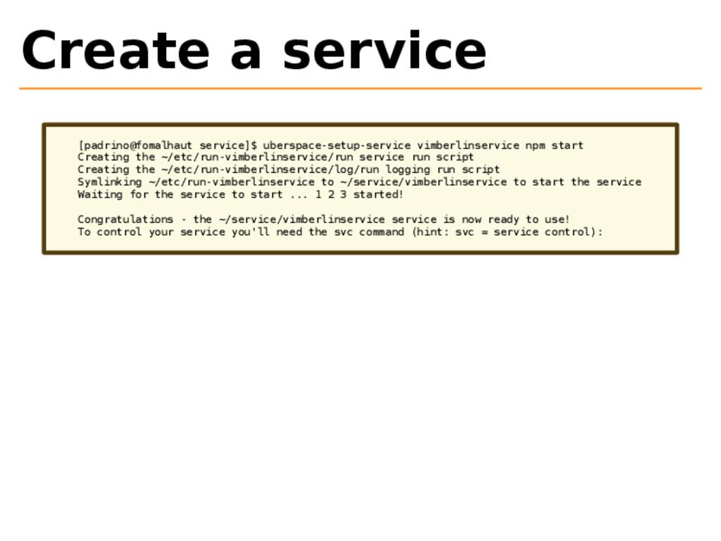 Create a service [padrino@fomalhaut service]$ u...