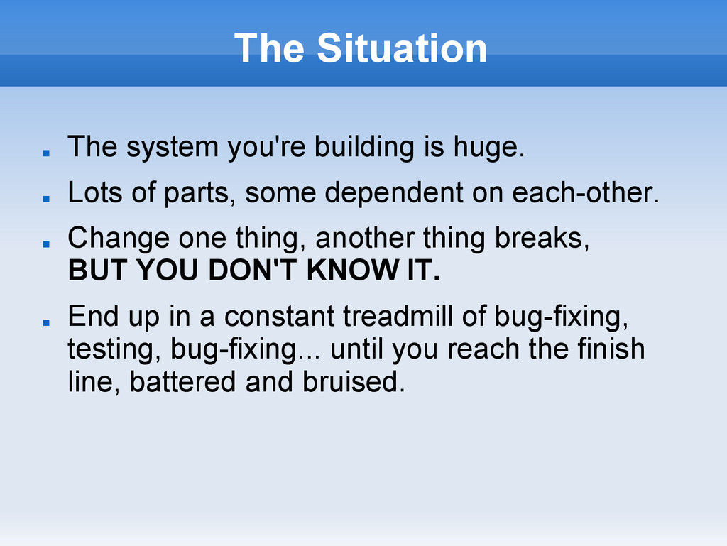 The Situation ■ The system you're building is h...