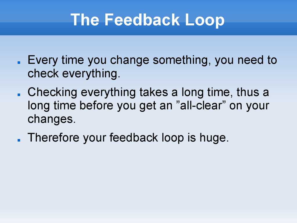 The Feedback Loop ■ Every time you change somet...