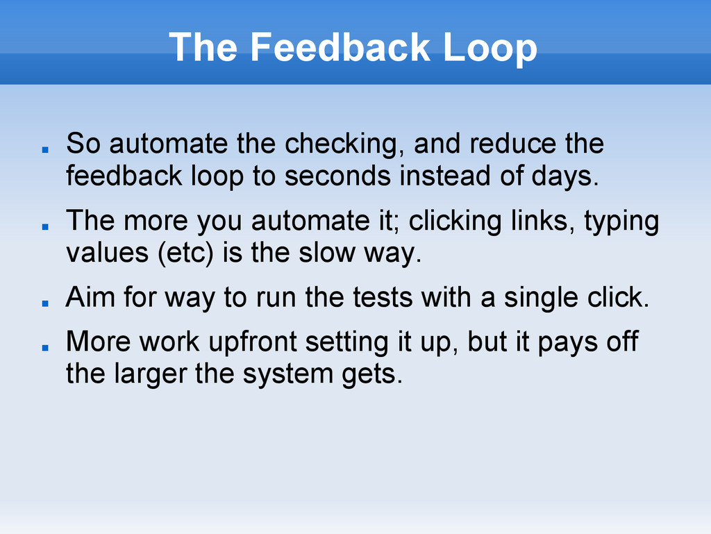 The Feedback Loop ■ So automate the checking, a...