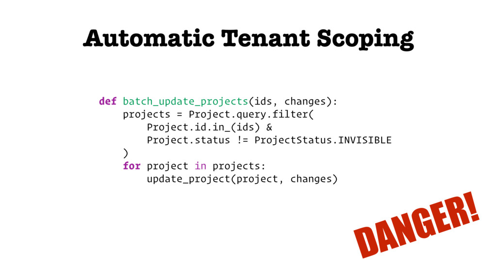 Automatic Tenant Scoping def batch_update_proje...