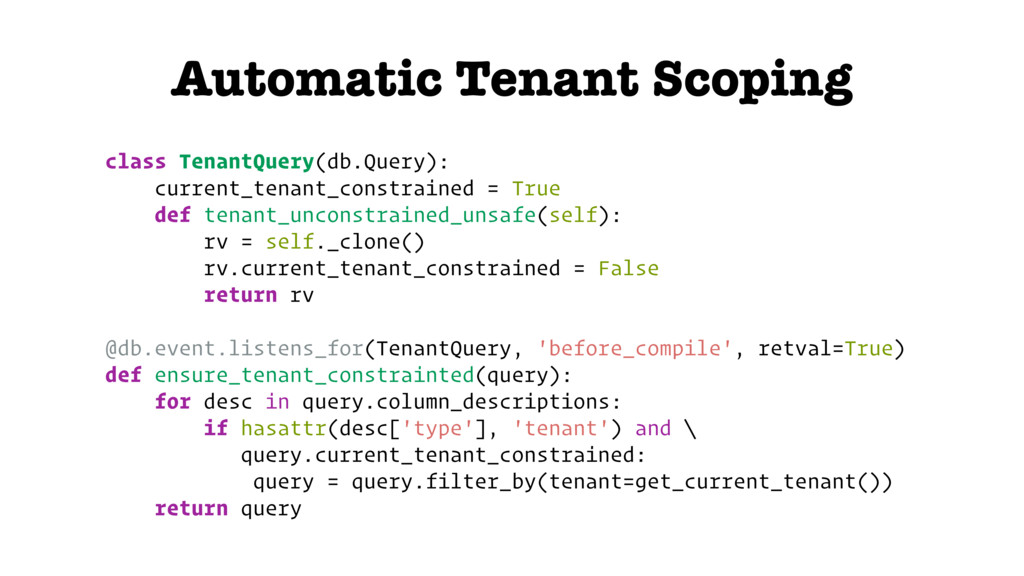 Automatic Tenant Scoping class TenantQuery(db.Q...