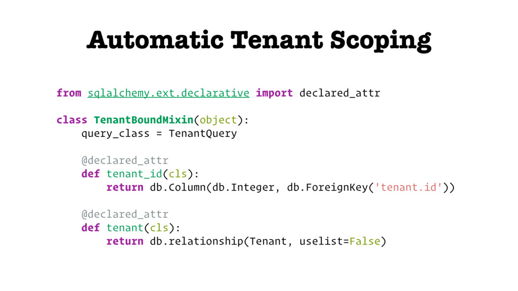 Automatic Tenant Scoping from sqlalchemy.ext.de...