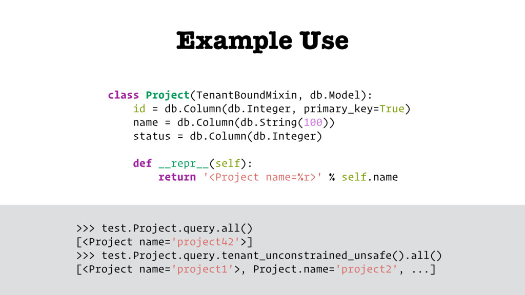 Example Use class Project(TenantBoundMixin, db....