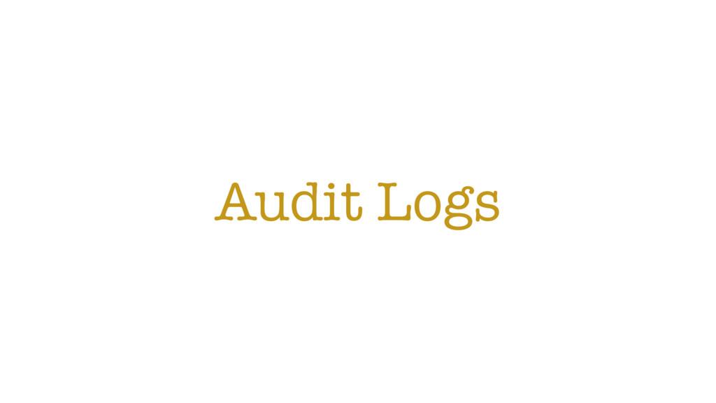 Audit Logs