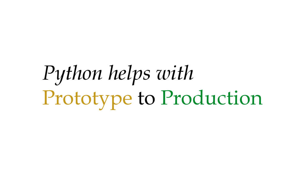 Python helps with Prototype to Production