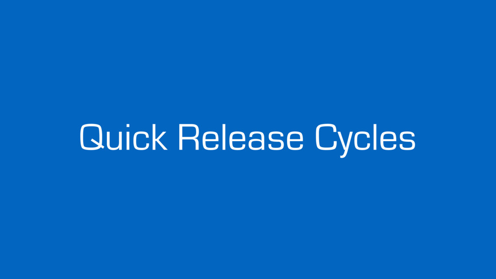 Quick Release Cycles