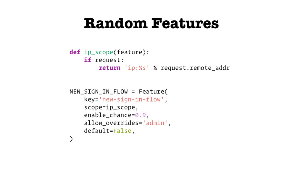 Random Features def ip_scope(feature): if reque...