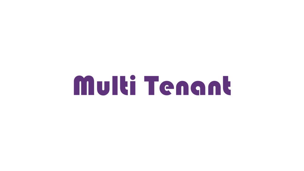 Multi Tenant