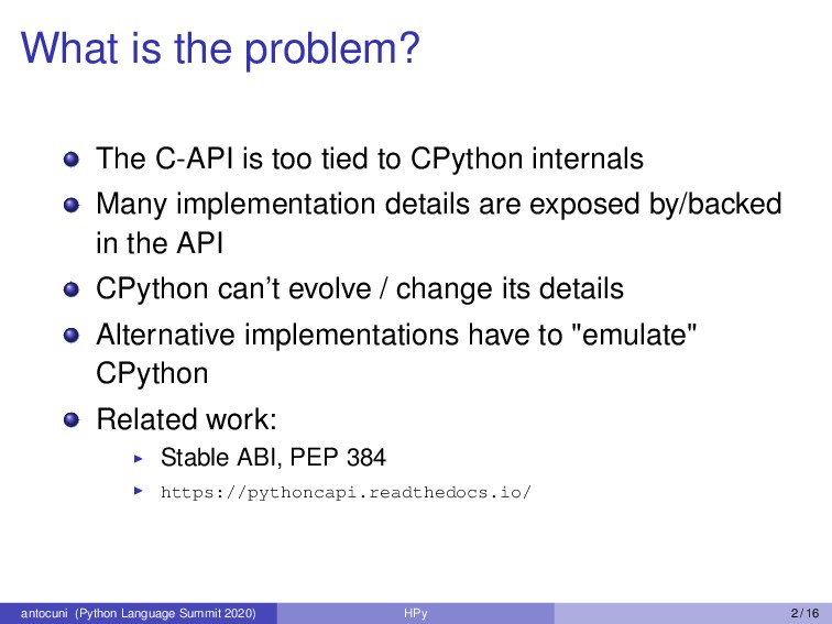 What is the problem? The C-API is too tied to C...