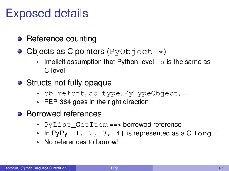 Exposed details Reference counting Objects as C...