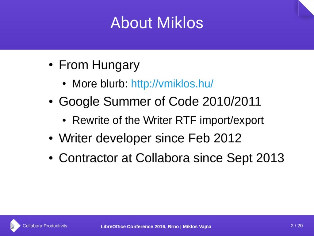 2 / 20 LibreOffice Conference 2016, Brno | Mikl...