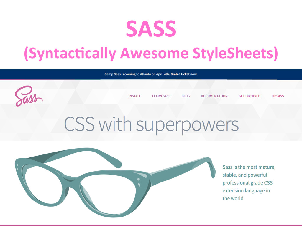 SASS  (Syntac*cally Awesome StyleSheet...