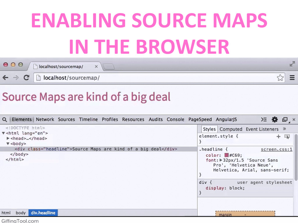 ENABLING SOURCE MAPS  IN THE BRO...