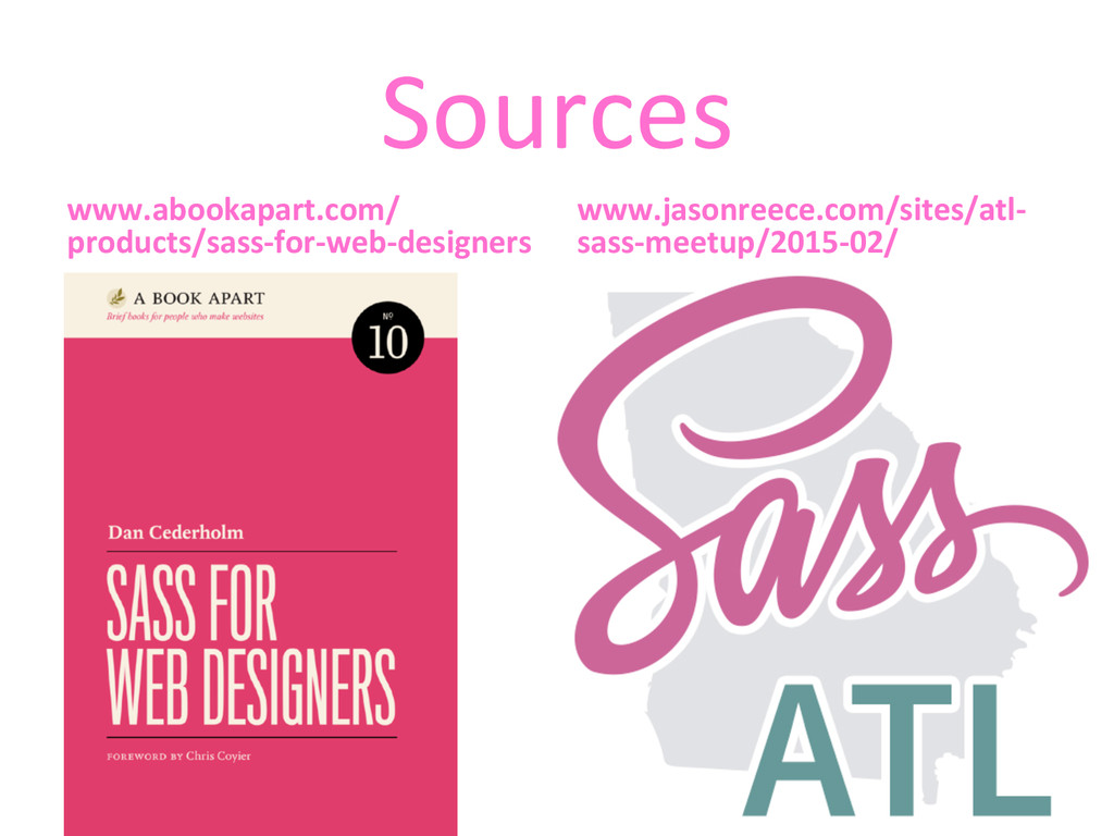 Sources  www.abookapart.com/ products/sass-...