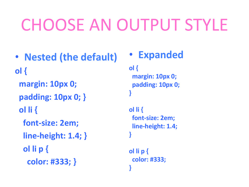 CHOOSE AN OUTPUT STYLE  • Nested...
