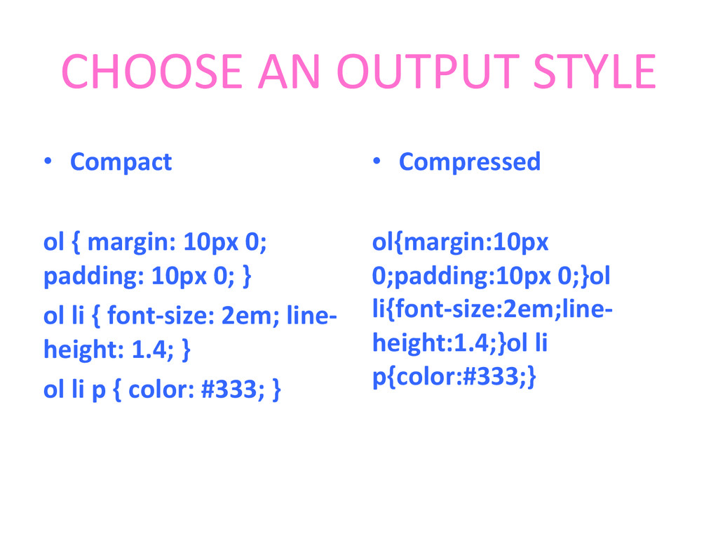 CHOOSE AN OUTPUT STYLE  • Compact...