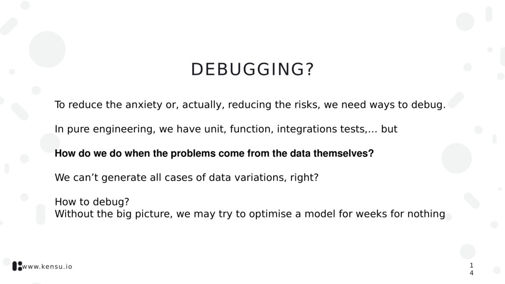 www.kensu.io DEBUGGING? To reduce the anxiety o...