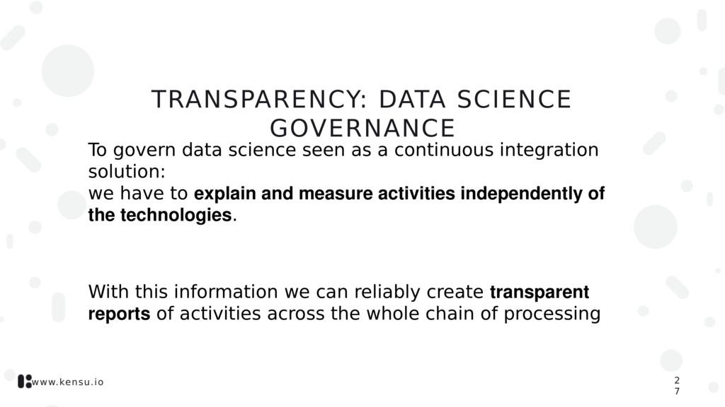 www.kensu.io TRANSPARENCY: DATA SCIENCE GOVERNA...
