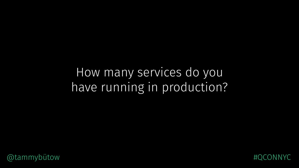 How many services do you have running in produc...
