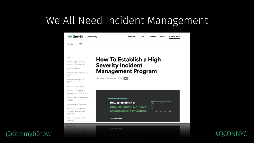 We All Need Incident Management @tammybütow, Gr...