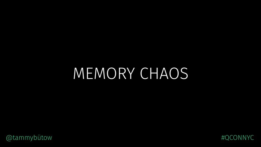MEMORY CHAOS @tammybütow #QCONNYC