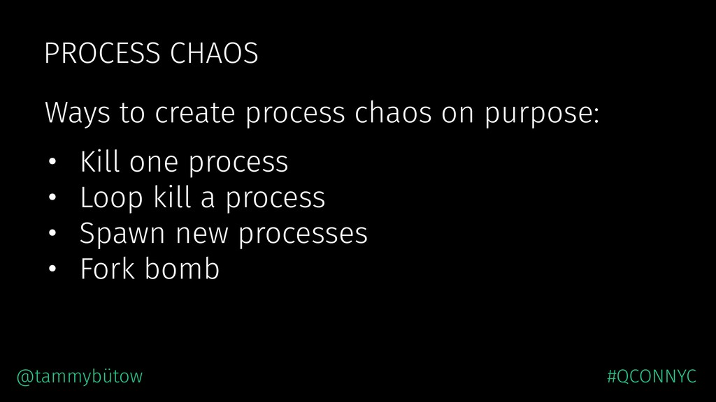 Ways to create process chaos on purpose: PROCES...