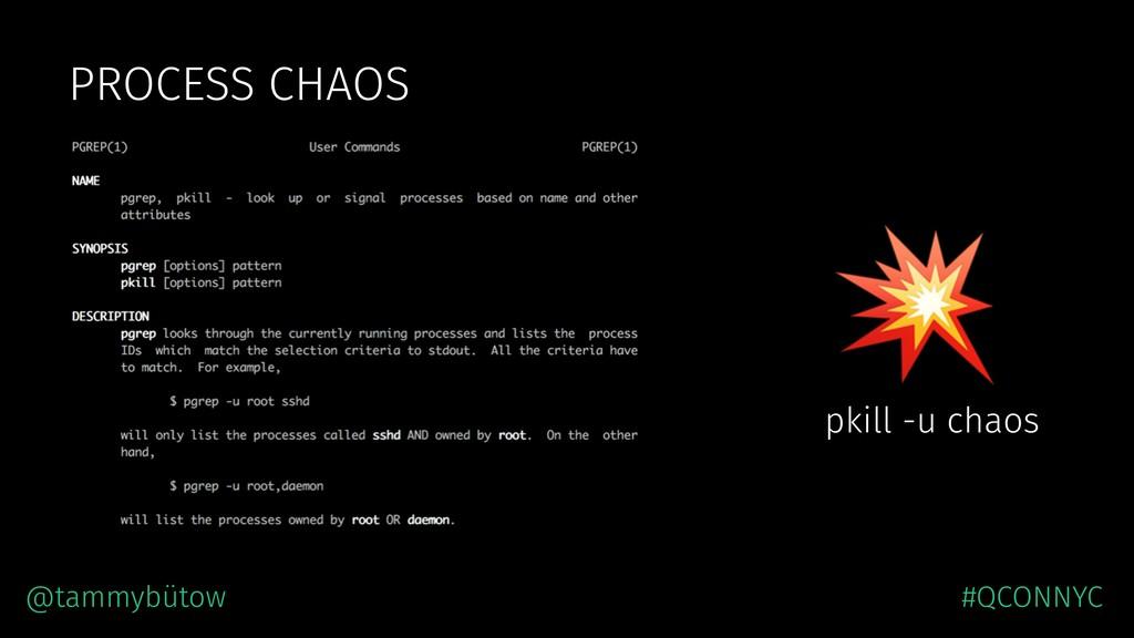 PROCESS CHAOS  pkill -u chaos @tammybütow #QCON...