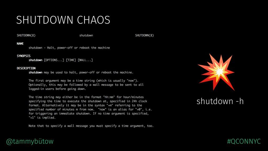 SHUTDOWN CHAOS  shutdown -h @tammybütow #QCONNYC
