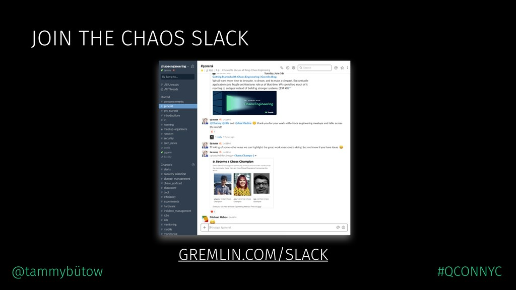 JOIN THE CHAOS SLACK GREMLIN.COM/SLACK @tammybü...